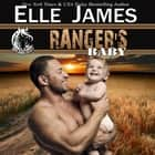 Ranger's Baby audiobook by Elle James
