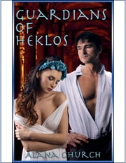 The Guardians of Heklos ebook by Alana Church