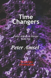 Time Changers ebook by Peter Amsel