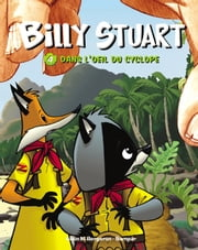 Billy Stuart - Tome 4 - Dans l'oeil du cyclope ebook by Alain M. Bergeron