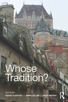 Whose Tradition? - Discourses on the Built Environment ebook by Mark Gillem, Nezar AlSayyad, David Moffat