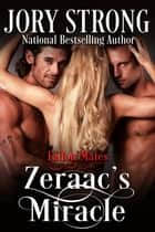 Zeraac's Miracle ebook by Jory Strong