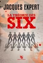 La théorie des six ebook by