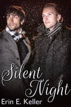 Silent Night ebook by Erin E. Keller