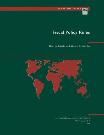 Fiscal Policy Rules ebook by George Mr. Kopits,Steven Mr. Symansky