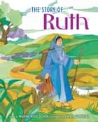 The Story of Ruth ebook by Maxine Rose Schur,Gwen  Connelly