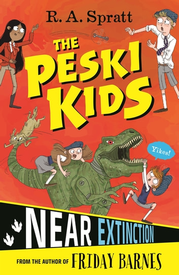 The Peski Kids 4: Near Extinction ebook by R.A. Spratt