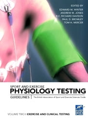 Sport and Exercise Physiology Testing Guidelines: Volume II – Exercise and Clinical Testing - The British Association of Sport and Exercise Sciences Guide ebook by Edward M. Winter,Andrew M. Jones,R.C. Richard Davison,Paul D. Bromley,Tom Mercer