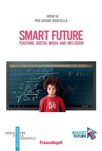 Smart future. Teaching, Digital Media and Inclusion - Teaching, Digital Media and Inclusion ebook by AA. VV.