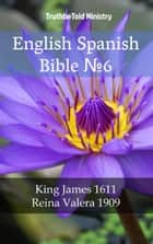 English Spanish Bible №6 - King James 1611 - Reina Valera 1909 ebook by TruthBeTold Ministry, TruthBeTold Ministry, Joern Andre Halseth,...