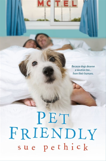 Pet Friendly ebook by Sue Pethick