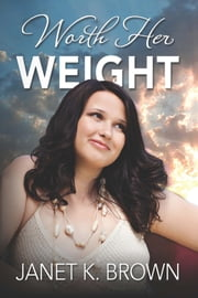 Worth Her Weight ebook by Janet K. Brown