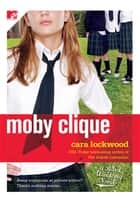 Moby Clique ebook by Cara Lockwood