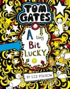 Tom Gates 7: A Tiny Bit Lucky ebook by Liz Pichon
