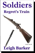 Episode 8: Regret's Train ebook by Leigh Barker