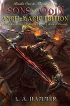 Books One to Three of the Sons of Odin: Angel-Magic Edition v.1.1 ebook by