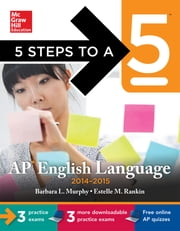 5 Steps to a 5 AP English Language, 2014-2015 Edition ebook by Barbara Murphy,Estelle M. Rankin