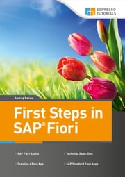 First Steps in SAP Fiori ebook by Anurag Barua