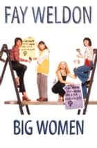 Big Women ebook by Fay Weldon
