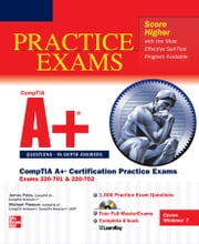 CompTIA A+ Certification Practice Exams (Exams 220-701 & 220-702) ebook by James Pyles, Michael Pastore