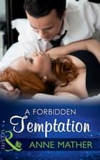 A Forbidden Temptation (Mills & Boon Modern) ekitaplar by Anne Mather