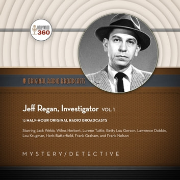 Jeff Regan, Investigator, Vol. 1 audiobook by Hollywood 360,Hollywood 360