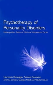 Psychotherapy of Personality Disorders ebook by Dimaggio, Giancarlo