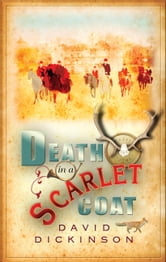 Death in a Scarlet Coat - A Lord Francis Powerscourt Investigation ebook by David Dickinson