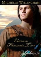 Craving the Highlander's Touch (Mills & Boon Historical Undone) (The MacKinloch Clan, Book 3) ebook by Michelle Willingham