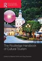 The Routledge Handbook of Cultural Tourism ebook by Melanie Smith,Greg Richards