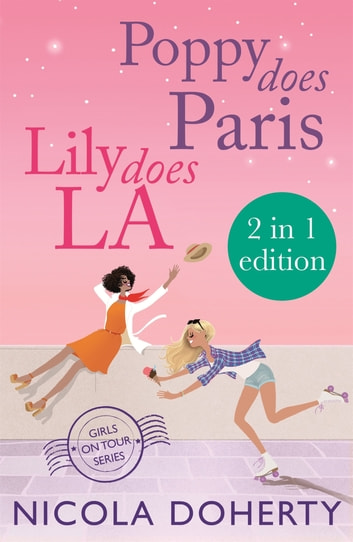 Poppy Does Paris & Lily Does LA (Girls On Tour BOOKS 1 & 2) 電子書 by Nicola Doherty