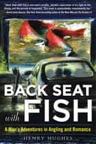Back Seat with Fish ebook by Henry Hughes
