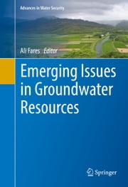 Emerging Issues in Groundwater Resources ebook by Ali Fares
