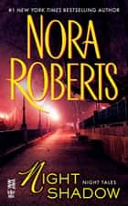 Night Shadow - Night Tales ebook by Nora Roberts