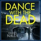 Dance With the Dead: A PC Donal Lynch Thriller audiobook by