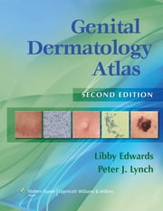 Genital Dermatology Atlas ebook by Libby Edwards,Peter J. Lynch