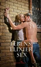 Lebenselixier Sex ebook by Keith Kerner
