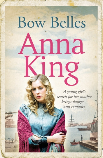 Bow Belles - A compelling and emotional saga of family, romance and secrets ebook by Anna King
