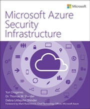 Microsoft Azure Security Infrastructure ebook by Yuri Diogenes,Tom Shinder,Debra Shinder