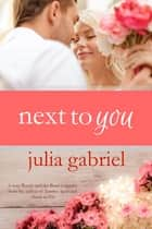 Next to You ebook by Julia Gabriel