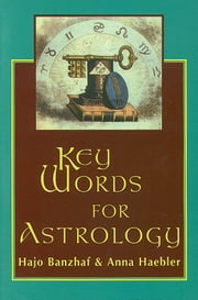 Key Words for Astrology ebook by Banzhaf, Hajo; Haebler, Anna