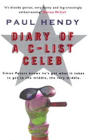 The Diary Of A C-List Celeb ebook by Paul Hendy
