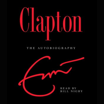 Clapton - The Autobiography audiobook by Eric Clapton
