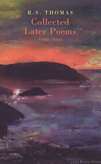 Collected Later Poems 1988-2000 ebook by R.S. Thomas