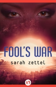 Fool's War ebook by Sarah Zettel
