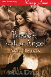Blessed with an Angel ebook by Maia Dylan