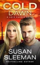Cold Dawn - Clean and Wholesome Romantic Suspense eBook by Susan Sleeman