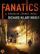 Fanatics - A Brooklyn Crimes Novel ebook by