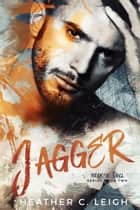 Jagger ebook by Heather C. Leigh