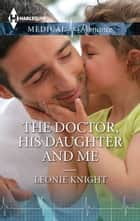 The Doctor, His Daughter and Me ebook by Leonie Knight